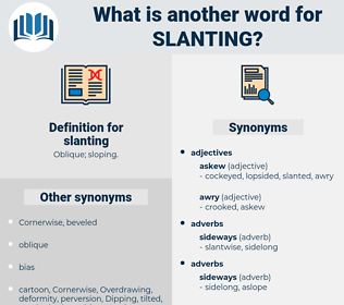 slanting, synonym slanting, another word for slanting, words like slanting, thesaurus slanting