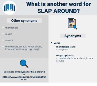 slap around, synonym slap around, another word for slap around, words like slap around, thesaurus slap around