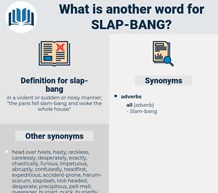 slap-bang, synonym slap-bang, another word for slap-bang, words like slap-bang, thesaurus slap-bang