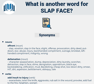slap face, synonym slap face, another word for slap face, words like slap face, thesaurus slap face