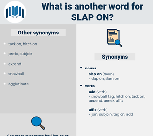 slap on, synonym slap on, another word for slap on, words like slap on, thesaurus slap on