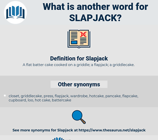 Slapjack, synonym Slapjack, another word for Slapjack, words like Slapjack, thesaurus Slapjack