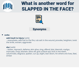 slapped in the face, synonym slapped in the face, another word for slapped in the face, words like slapped in the face, thesaurus slapped in the face