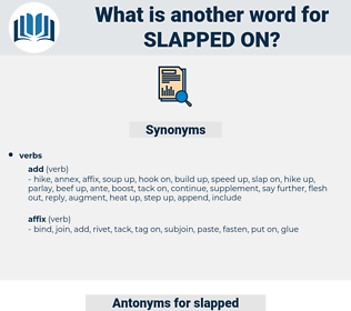 slapped on, synonym slapped on, another word for slapped on, words like slapped on, thesaurus slapped on
