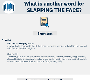 slapping the face, synonym slapping the face, another word for slapping the face, words like slapping the face, thesaurus slapping the face