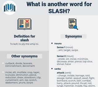 slash, synonym slash, another word for slash, words like slash, thesaurus slash