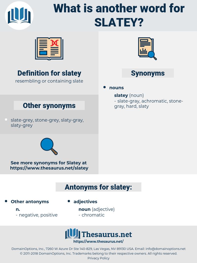 slatey, synonym slatey, another word for slatey, words like slatey, thesaurus slatey
