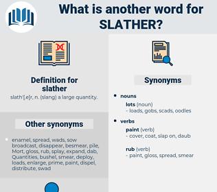 slather, synonym slather, another word for slather, words like slather, thesaurus slather