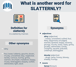 slatternly, synonym slatternly, another word for slatternly, words like slatternly, thesaurus slatternly