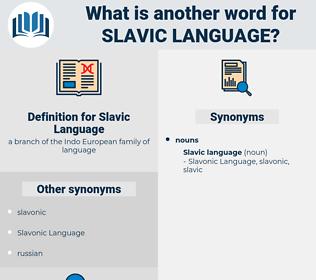 Slavic Language, synonym Slavic Language, another word for Slavic Language, words like Slavic Language, thesaurus Slavic Language