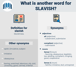 slavish, synonym slavish, another word for slavish, words like slavish, thesaurus slavish