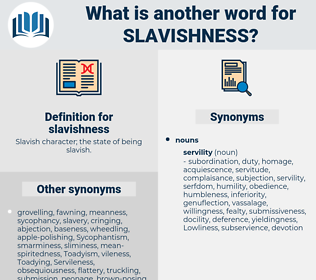 slavishness, synonym slavishness, another word for slavishness, words like slavishness, thesaurus slavishness