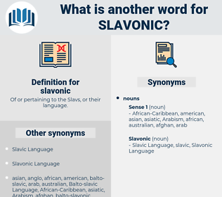 slavonic, synonym slavonic, another word for slavonic, words like slavonic, thesaurus slavonic