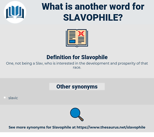 Slavophile, synonym Slavophile, another word for Slavophile, words like Slavophile, thesaurus Slavophile