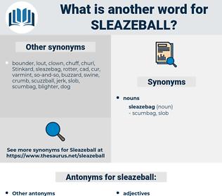sleazeball, synonym sleazeball, another word for sleazeball, words like sleazeball, thesaurus sleazeball