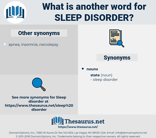 sleep disorder, synonym sleep disorder, another word for sleep disorder, words like sleep disorder, thesaurus sleep disorder