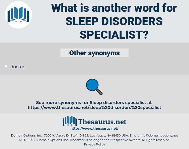 sleep disorders specialist, synonym sleep disorders specialist, another word for sleep disorders specialist, words like sleep disorders specialist, thesaurus sleep disorders specialist