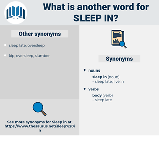 sleep in, synonym sleep in, another word for sleep in, words like sleep in, thesaurus sleep in