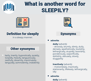 sleepily, synonym sleepily, another word for sleepily, words like sleepily, thesaurus sleepily