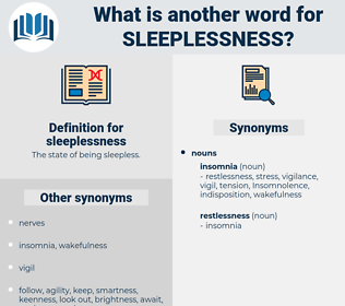 sleeplessness, synonym sleeplessness, another word for sleeplessness, words like sleeplessness, thesaurus sleeplessness