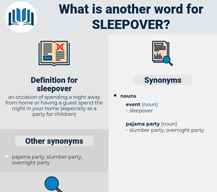 sleepover, synonym sleepover, another word for sleepover, words like sleepover, thesaurus sleepover