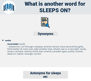sleeps on, synonym sleeps on, another word for sleeps on, words like sleeps on, thesaurus sleeps on