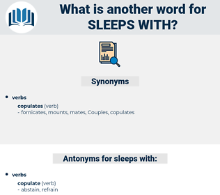 sleeps with, synonym sleeps with, another word for sleeps with, words like sleeps with, thesaurus sleeps with