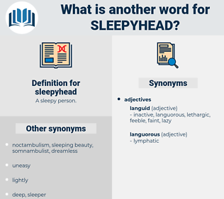 sleepyhead, synonym sleepyhead, another word for sleepyhead, words like sleepyhead, thesaurus sleepyhead