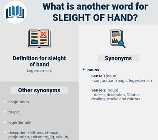 sleight of hand, synonym sleight of hand, another word for sleight of hand, words like sleight of hand, thesaurus sleight of hand