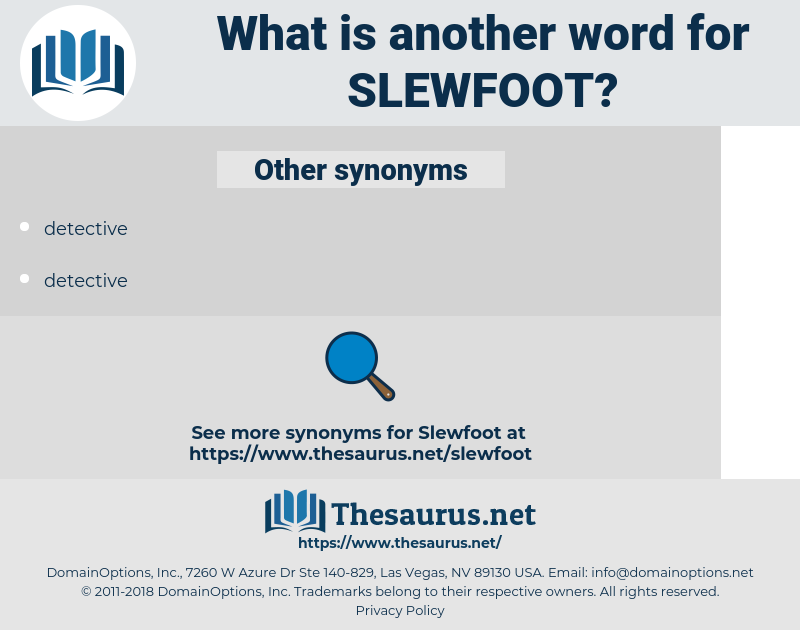 slewfoot, synonym slewfoot, another word for slewfoot, words like slewfoot, thesaurus slewfoot