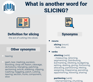 slicing, synonym slicing, another word for slicing, words like slicing, thesaurus slicing