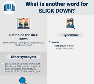 slick down, synonym slick down, another word for slick down, words like slick down, thesaurus slick down