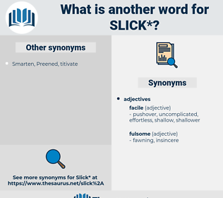 slick, synonym slick, another word for slick, words like slick, thesaurus slick