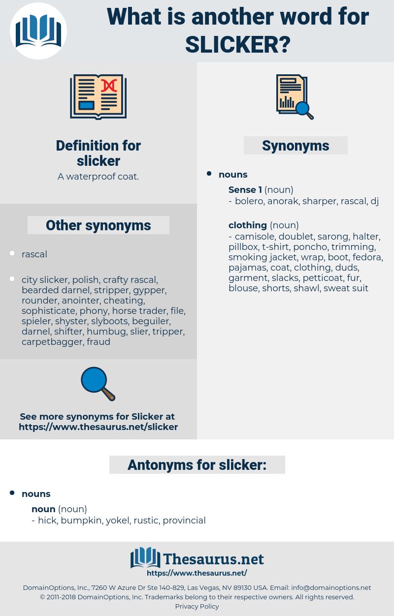 slicker, synonym slicker, another word for slicker, words like slicker, thesaurus slicker