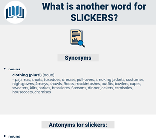 slickers, synonym slickers, another word for slickers, words like slickers, thesaurus slickers