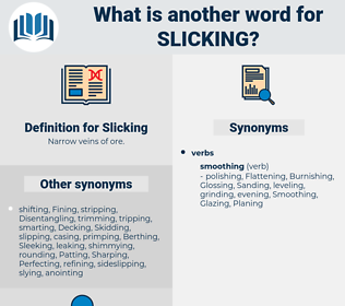 Slicking, synonym Slicking, another word for Slicking, words like Slicking, thesaurus Slicking