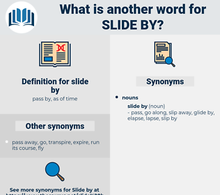 slide by, synonym slide by, another word for slide by, words like slide by, thesaurus slide by