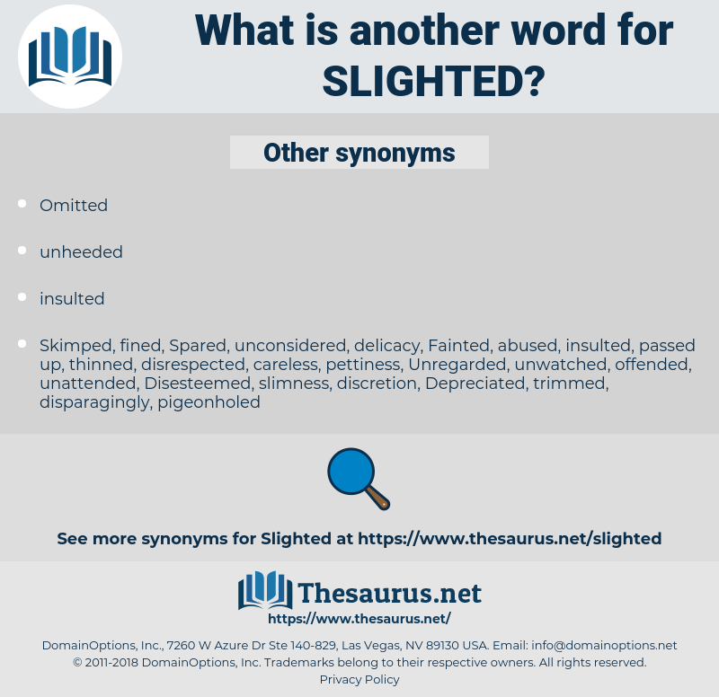 Slighted, synonym Slighted, another word for Slighted, words like Slighted, thesaurus Slighted