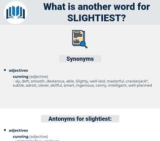 slightiest, synonym slightiest, another word for slightiest, words like slightiest, thesaurus slightiest