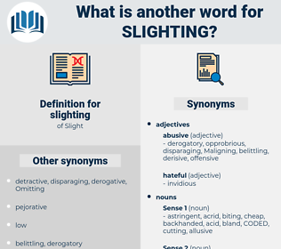 slighting, synonym slighting, another word for slighting, words like slighting, thesaurus slighting