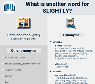 slightly, synonym slightly, another word for slightly, words like slightly, thesaurus slightly