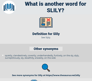 Slily, synonym Slily, another word for Slily, words like Slily, thesaurus Slily