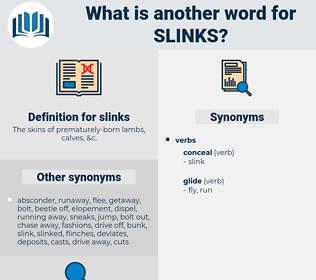 slinks, synonym slinks, another word for slinks, words like slinks, thesaurus slinks