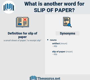 slip of paper, synonym slip of paper, another word for slip of paper, words like slip of paper, thesaurus slip of paper