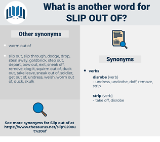 slip out of, synonym slip out of, another word for slip out of, words like slip out of, thesaurus slip out of