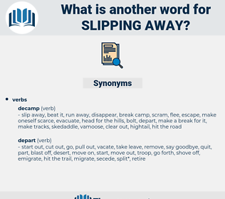 slipping away, synonym slipping away, another word for slipping away, words like slipping away, thesaurus slipping away