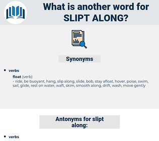 slipt along, synonym slipt along, another word for slipt along, words like slipt along, thesaurus slipt along