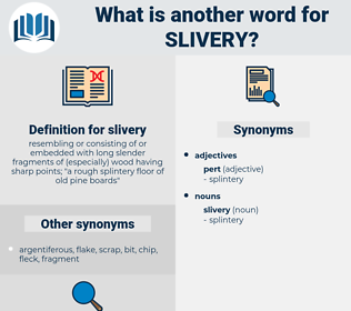 slivery, synonym slivery, another word for slivery, words like slivery, thesaurus slivery
