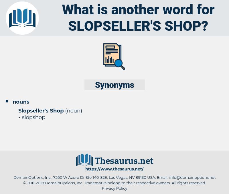 Slopseller's Shop, synonym Slopseller's Shop, another word for Slopseller's Shop, words like Slopseller's Shop, thesaurus Slopseller's Shop
