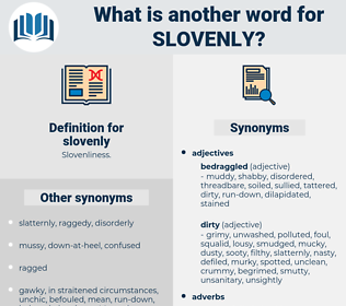 slovenly, synonym slovenly, another word for slovenly, words like slovenly, thesaurus slovenly